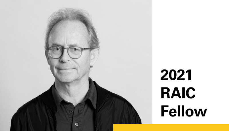 The RAIC College of Fellows Awards 2021 Fellowship to Partner Emeritus Chris Radigan