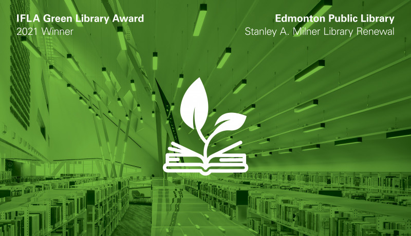 The IFLA Recognizes EPL and the Stanley A. Milner Library with a Prestigious Green Library Award
