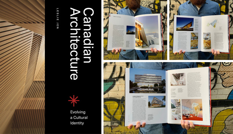 """Book Release – """"Canadian Architecture: Evolving a Cultural Identity"""" by Leslie Jen"""